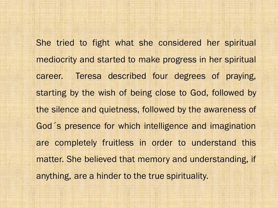She tried to fight what she considered her spiritual mediocrity and started to make progress in her spiritual career.