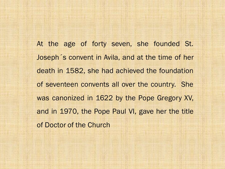 At the age of forty seven, she founded St