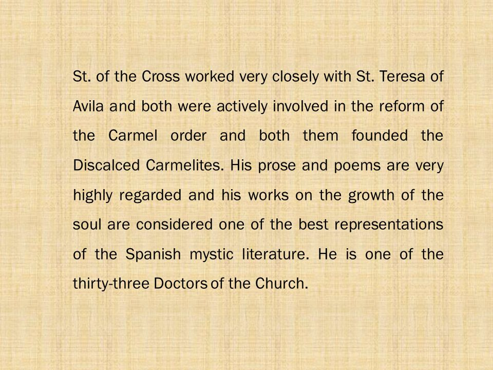 St. of the Cross worked very closely with St