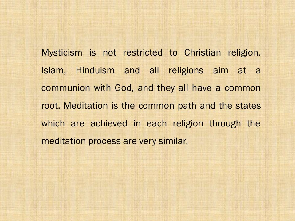 Mysticism is not restricted to Christian religion
