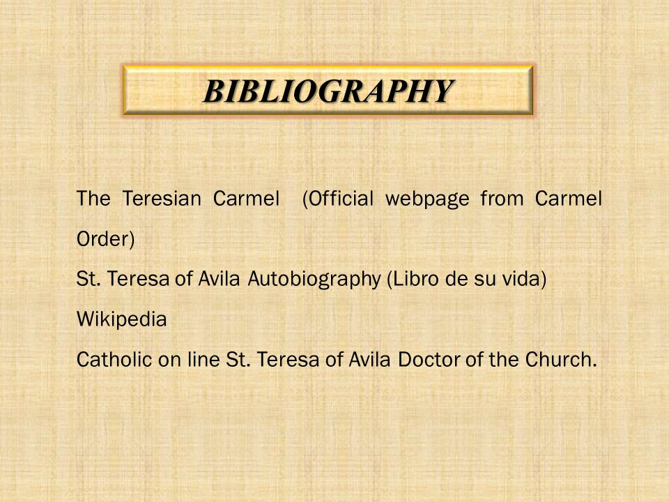BIBLIOGRAPHY The Teresian Carmel (Official webpage from Carmel Order)