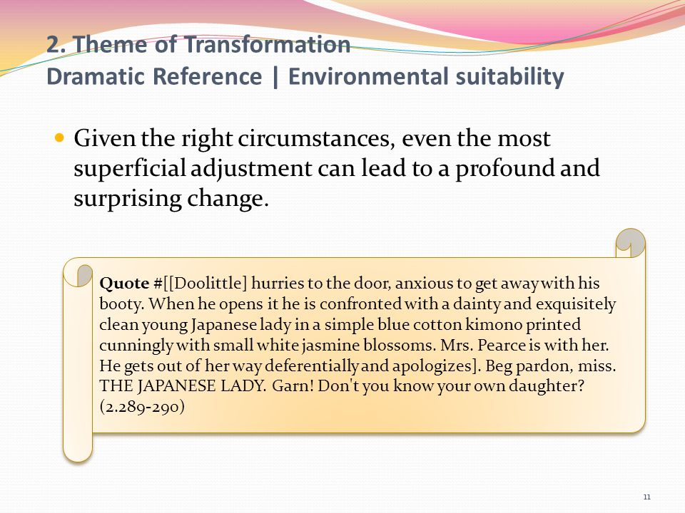 2. Theme of Transformation Dramatic Reference | Environmental suitability