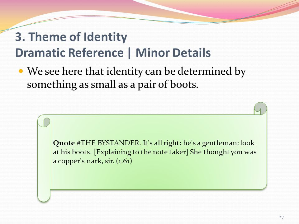 3. Theme of Identity Dramatic Reference | Minor Details
