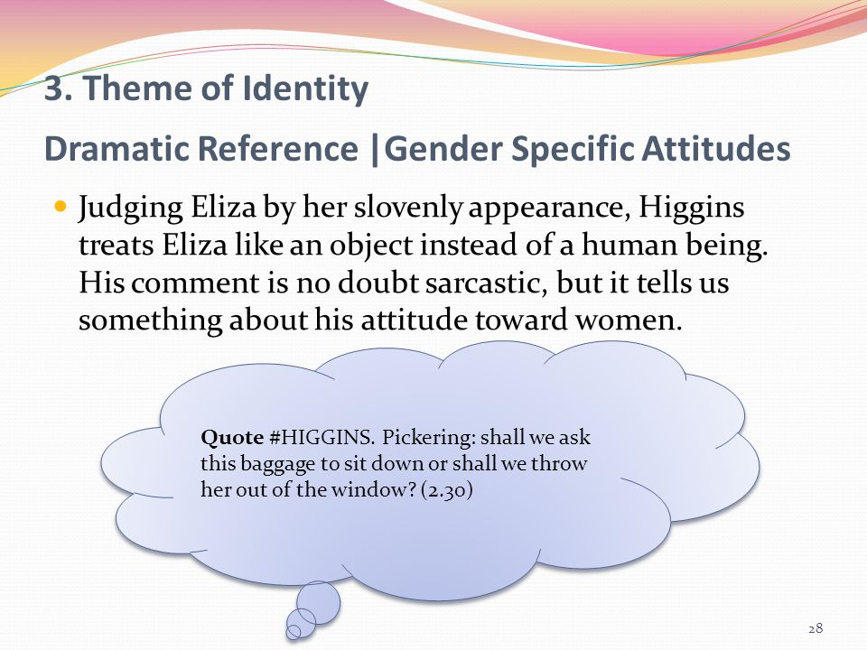 3. Theme of Identity Dramatic Reference |Gender Specific Attitudes