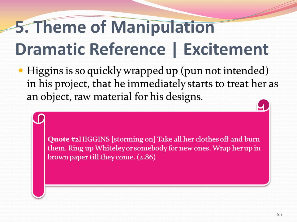 5. Theme of Manipulation Dramatic Reference | Excitement