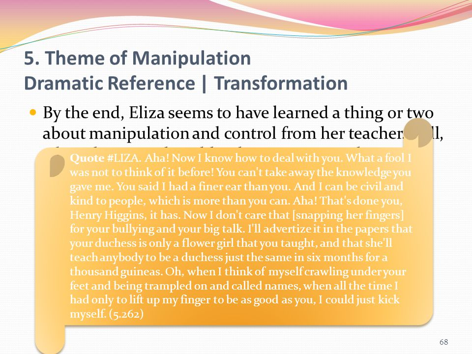 5. Theme of Manipulation Dramatic Reference | Transformation