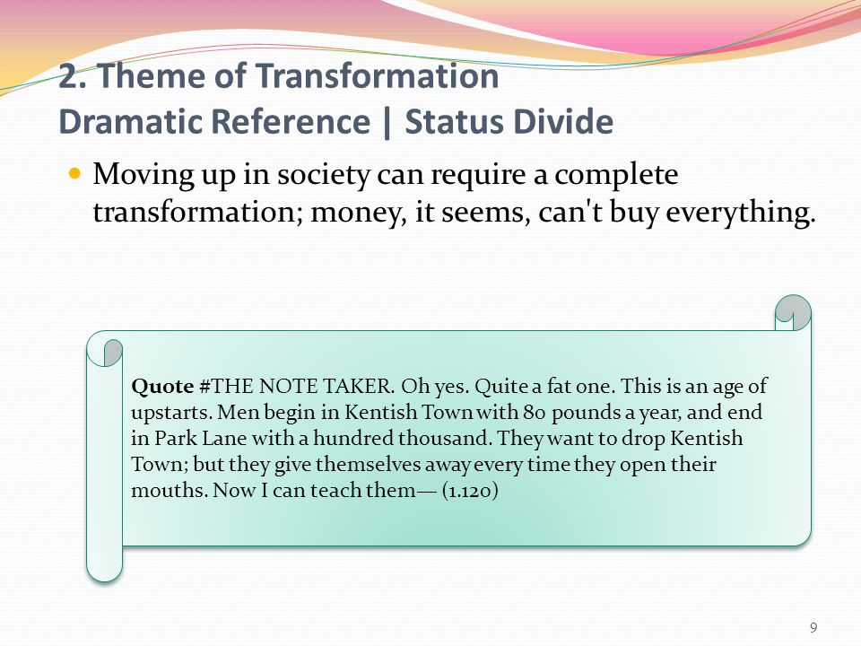 2. Theme of Transformation Dramatic Reference | Status Divide
