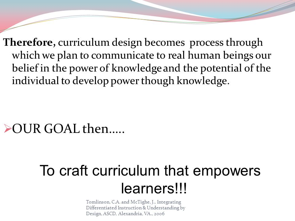 To craft curriculum that empowers learners!!!