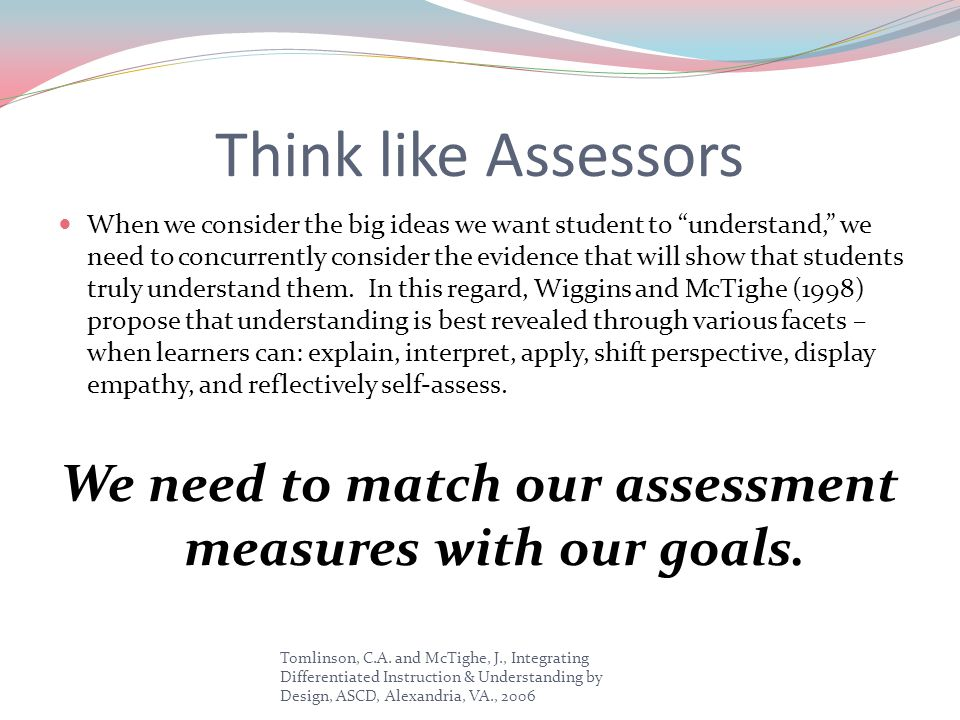 We need to match our assessment measures with our goals.