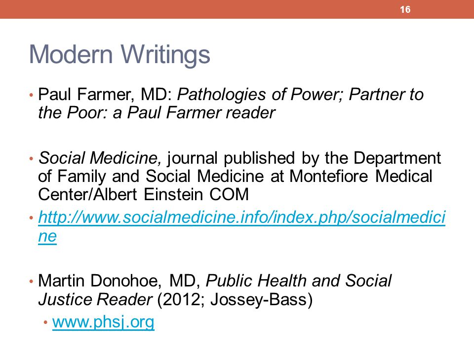 Modern Writings Paul Farmer, MD: Pathologies of Power; Partner to the Poor: a Paul Farmer reader.