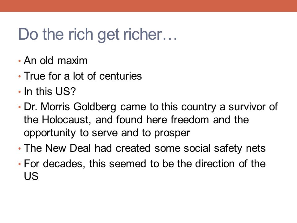 Do the rich get richer… An old maxim True for a lot of centuries