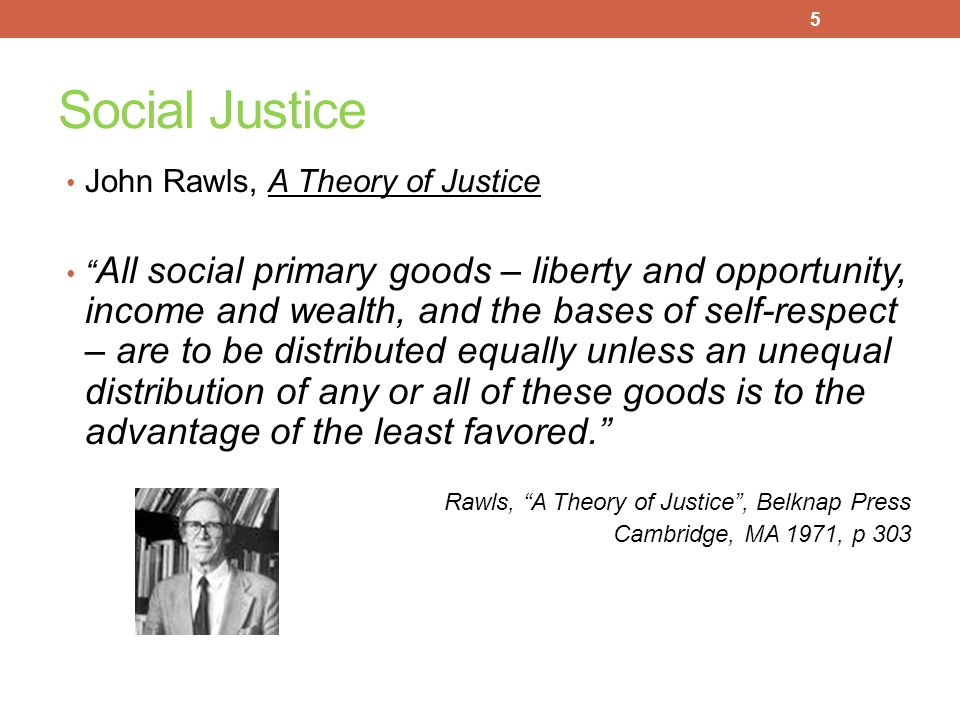 Social Justice John Rawls, A Theory of Justice