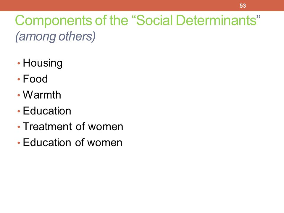 Components of the Social Determinants (among others)