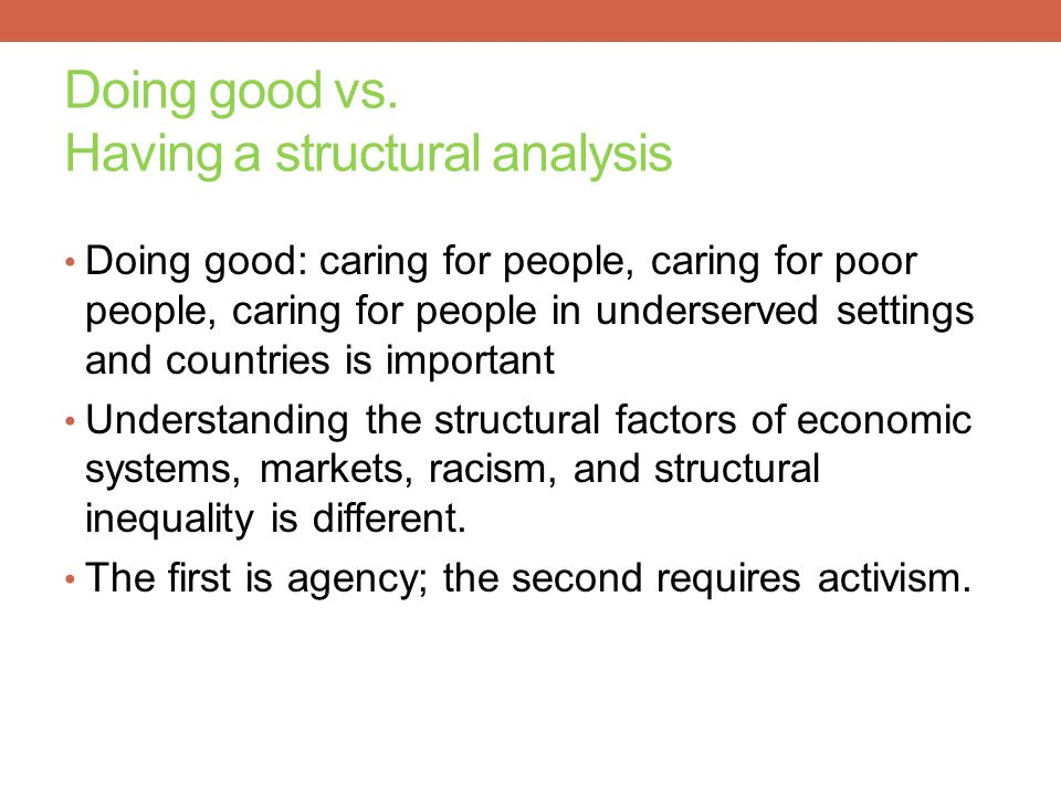 Doing good vs. Having a structural analysis