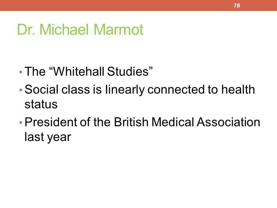 Dr. Michael Marmot The Whitehall Studies