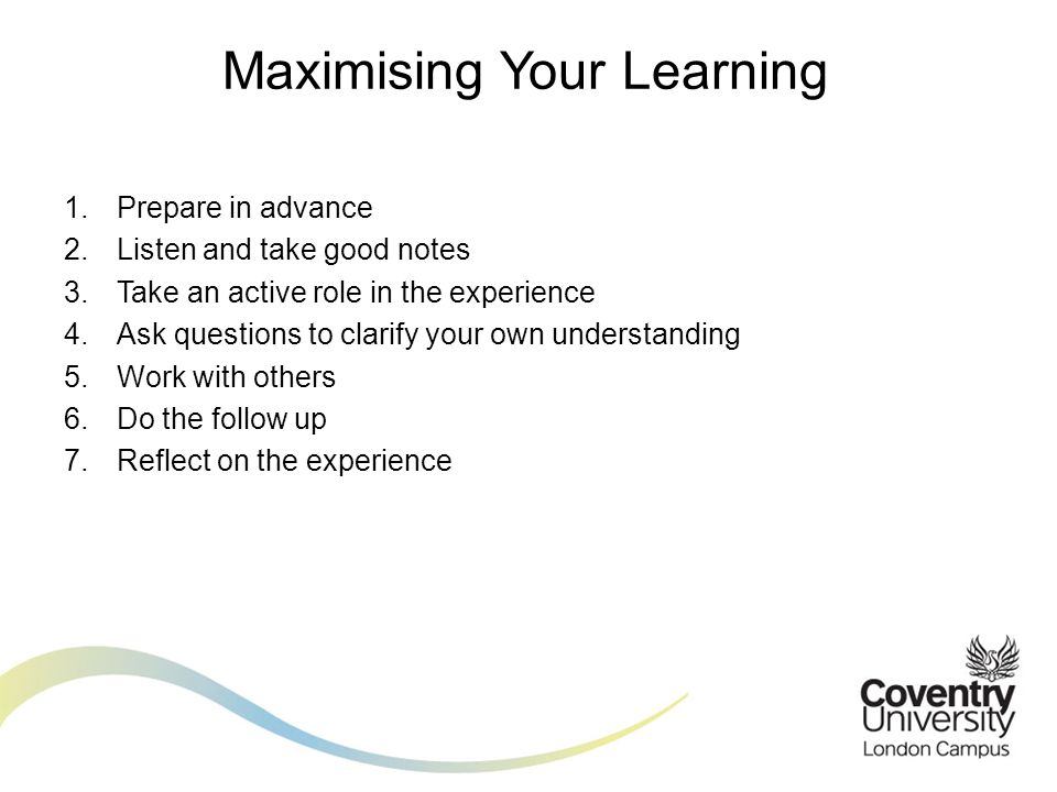 Maximising Your Learning