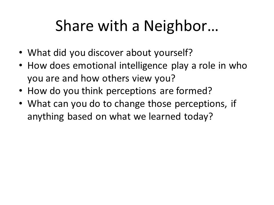 Share with a Neighbor… What did you discover about yourself