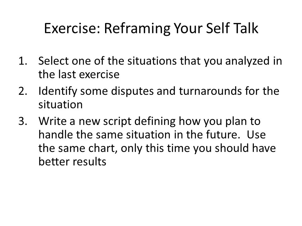 Exercise: Reframing Your Self Talk