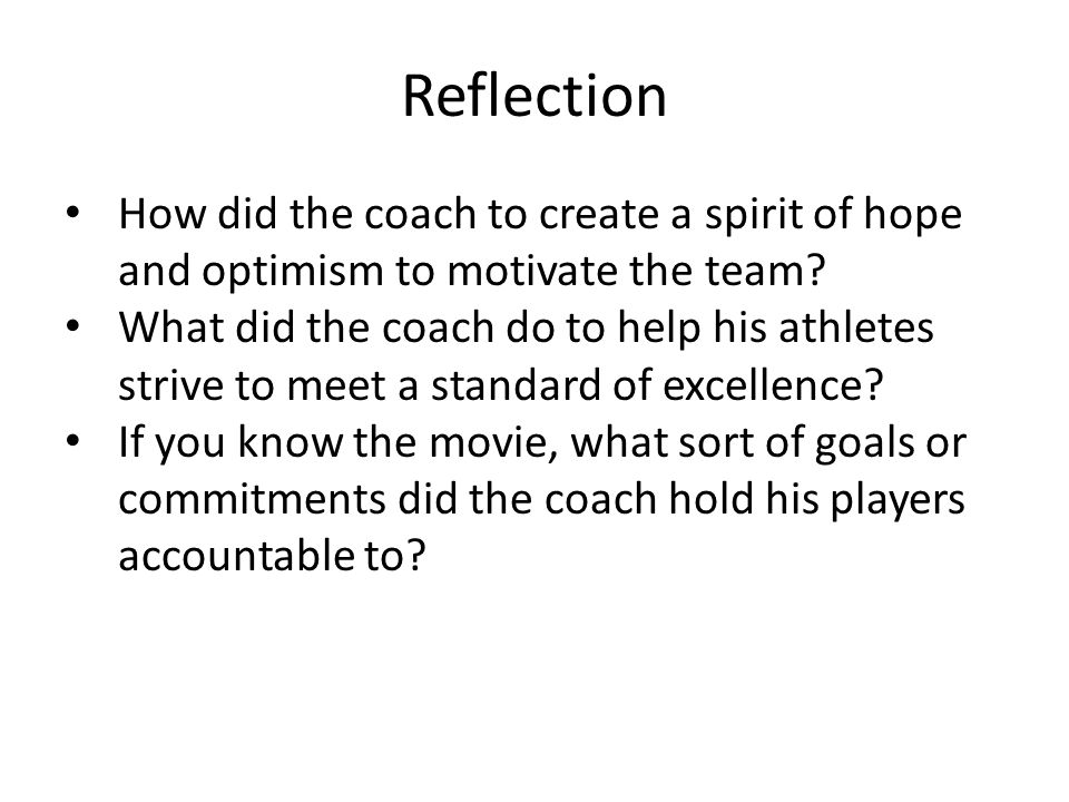 Reflection How did the coach to create a spirit of hope and optimism to motivate the team