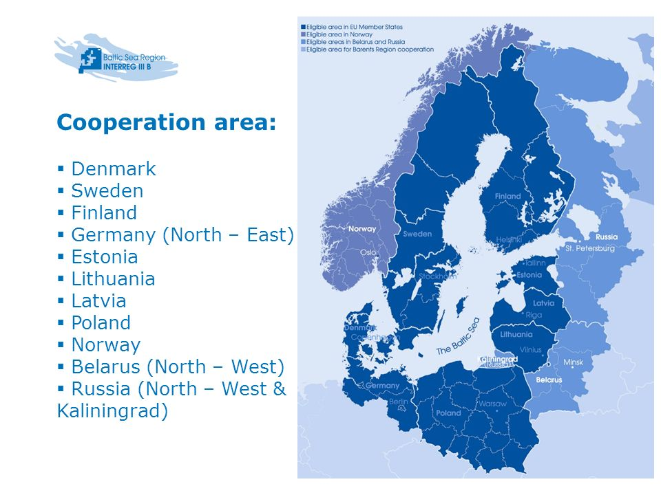 Cooperation area: Denmark Sweden Finland Germany (North – East)