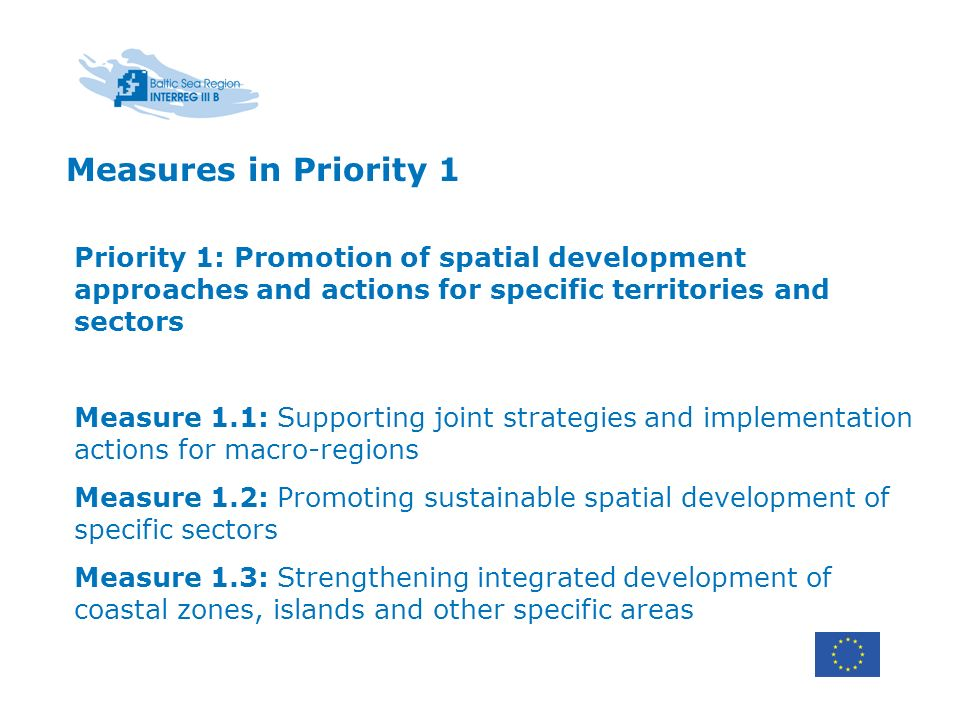 Measures in Priority 1 Priority 1: Promotion of spatial development approaches and actions for specific territories and sectors.