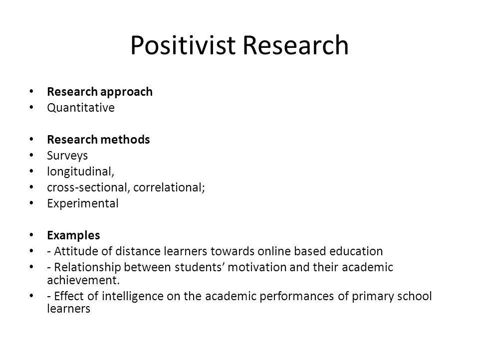Positivist Research Research approach Quantitative Research methods