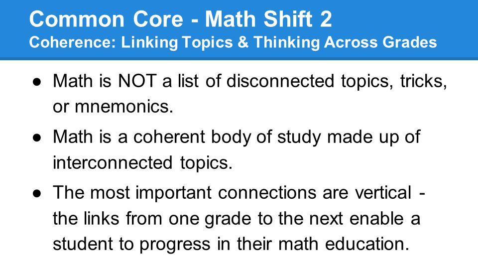 Common Core - Math Shift 2 Coherence: Linking Topics & Thinking Across Grades
