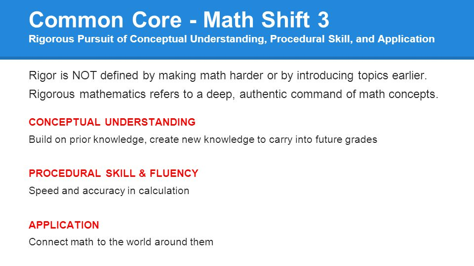 Common Core - Math Shift 3 Rigorous Pursuit of Conceptual Understanding, Procedural Skill, and Application