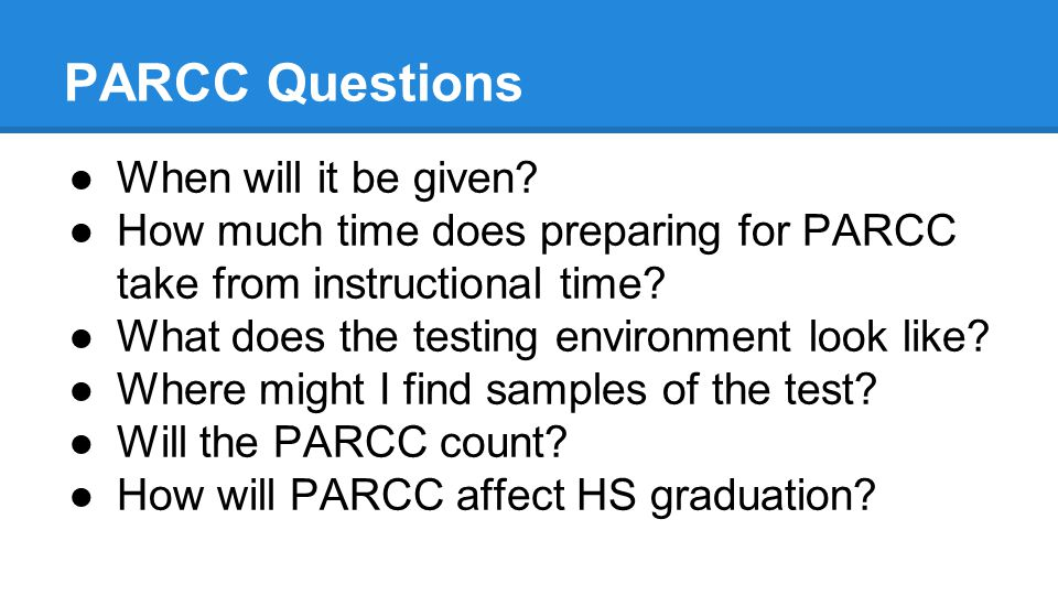 PARCC Questions When will it be given