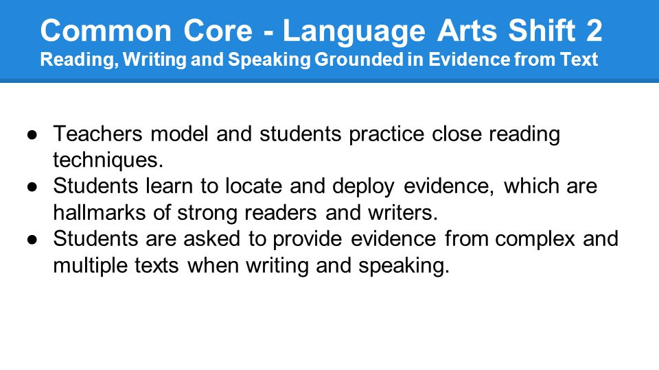 Common Core - Language Arts Shift 2 Reading, Writing and Speaking Grounded in Evidence from Text