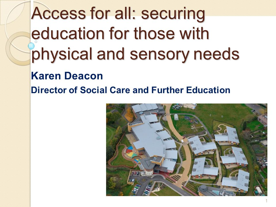 Access for all: securing education for those with physical and sensory needs