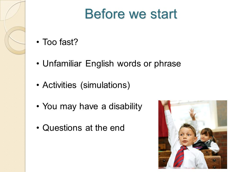 Before we start Too fast Unfamiliar English words or phrase