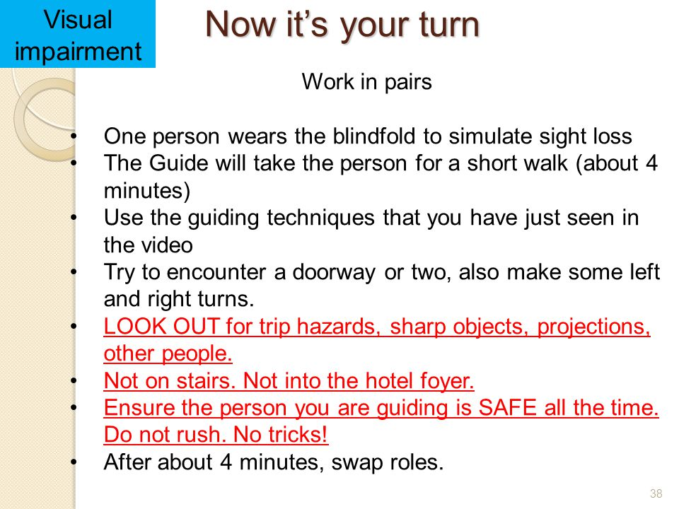 Now it's your turn Visual impairment Work in pairs