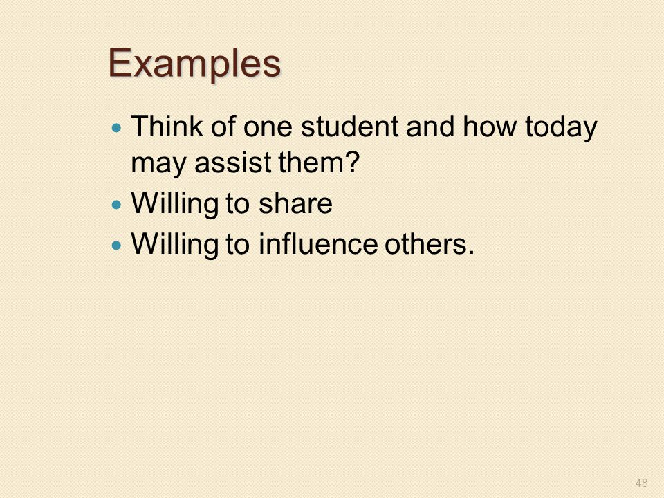 Examples Think of one student and how today may assist them