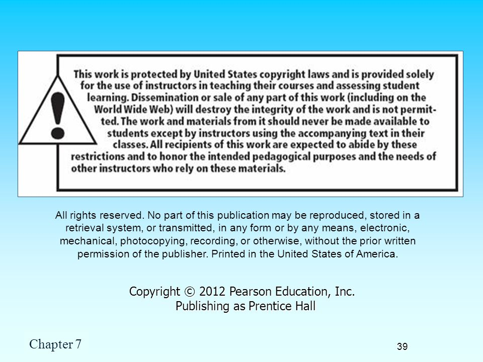 Copyright © 2012 Pearson Education, Inc. Publishing as Prentice Hall
