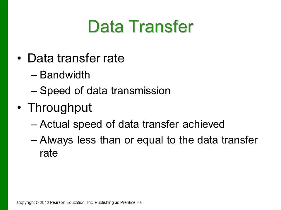 Data Transfer Data transfer rate Throughput Bandwidth