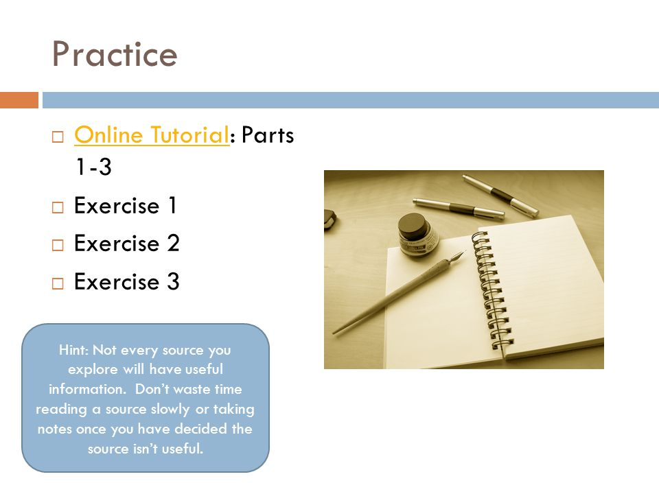 Practice Online Tutorial: Parts 1-3 Exercise 1 Exercise 2 Exercise 3