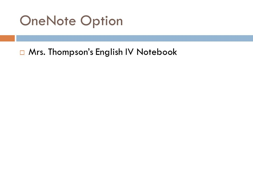 OneNote Option Mrs. Thompson's English IV Notebook