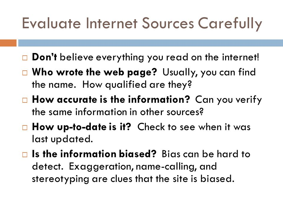 Evaluate Internet Sources Carefully