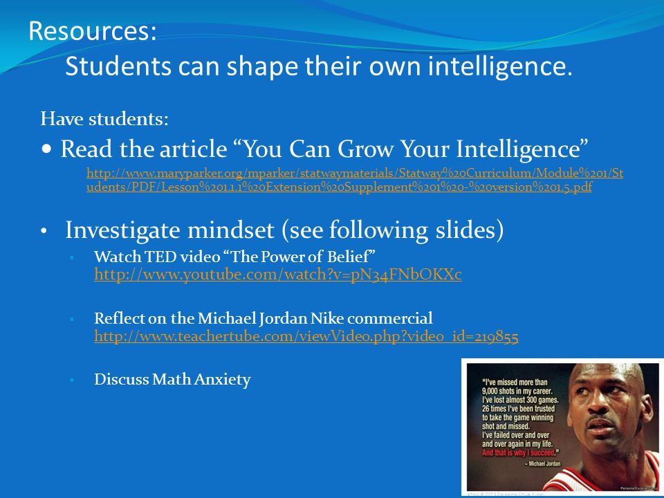 Resources: Students can shape their own intelligence.