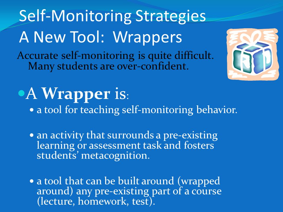 Self-Monitoring Strategies A New Tool: Wrappers
