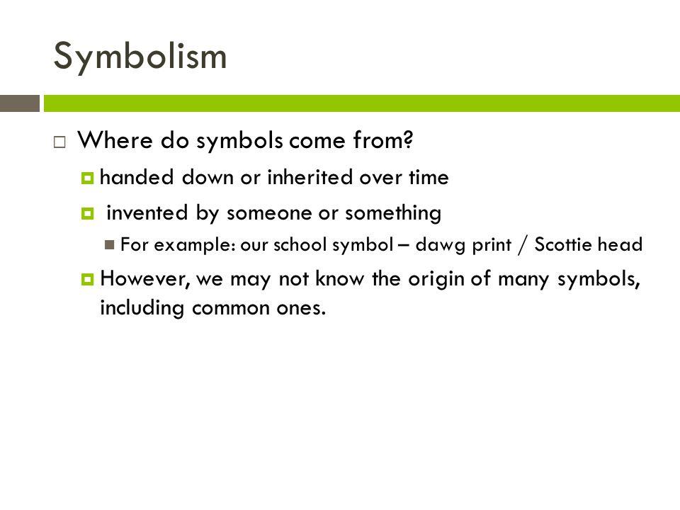 Symbolism Where do symbols come from