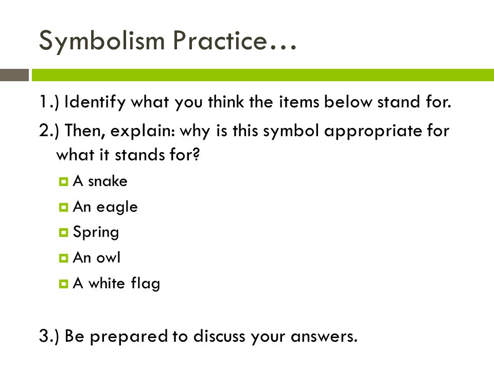 Symbolism Practice… 1.) Identify what you think the items below stand for.