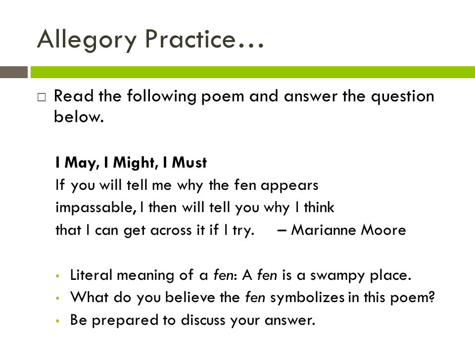 Allegory Practice… Read the following poem and answer the question below. I May, I Might, I Must.