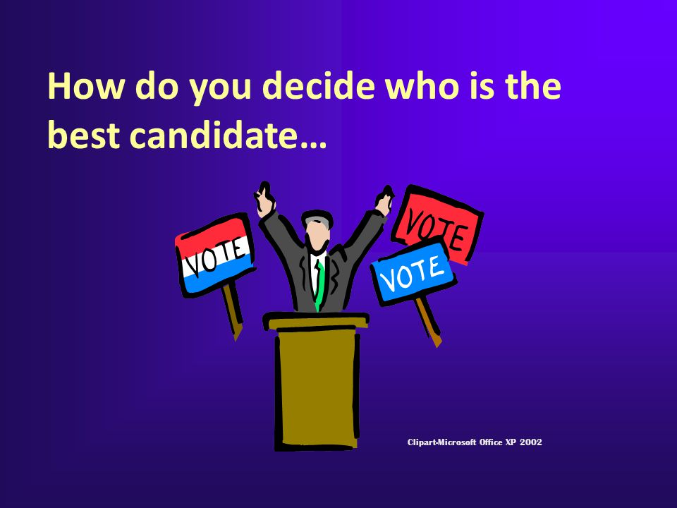 How do you decide who is the best candidate…