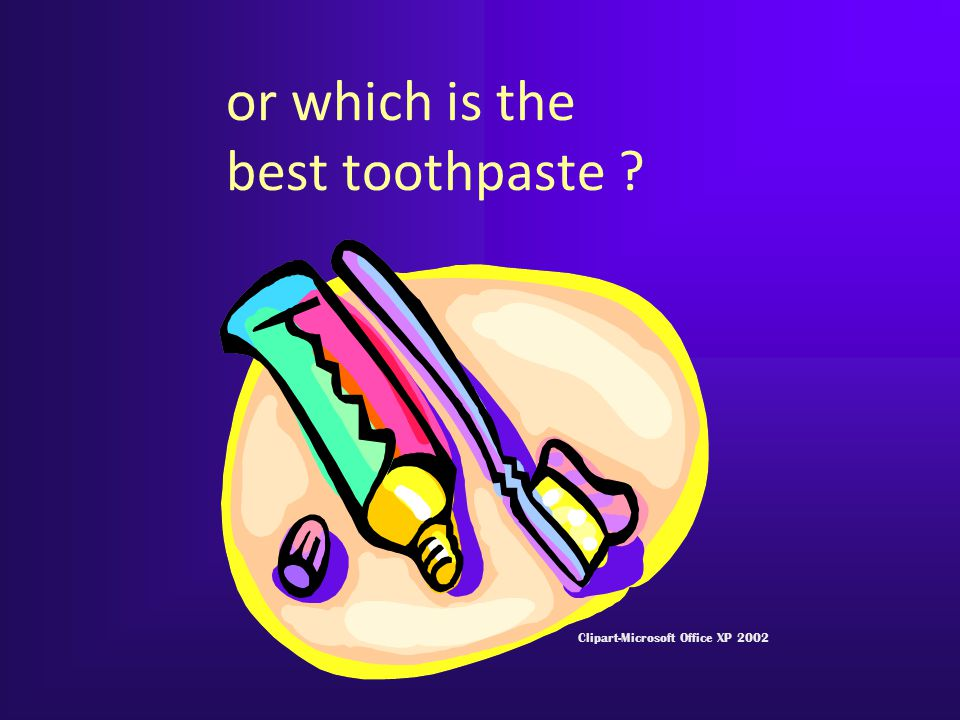 or which is the best toothpaste