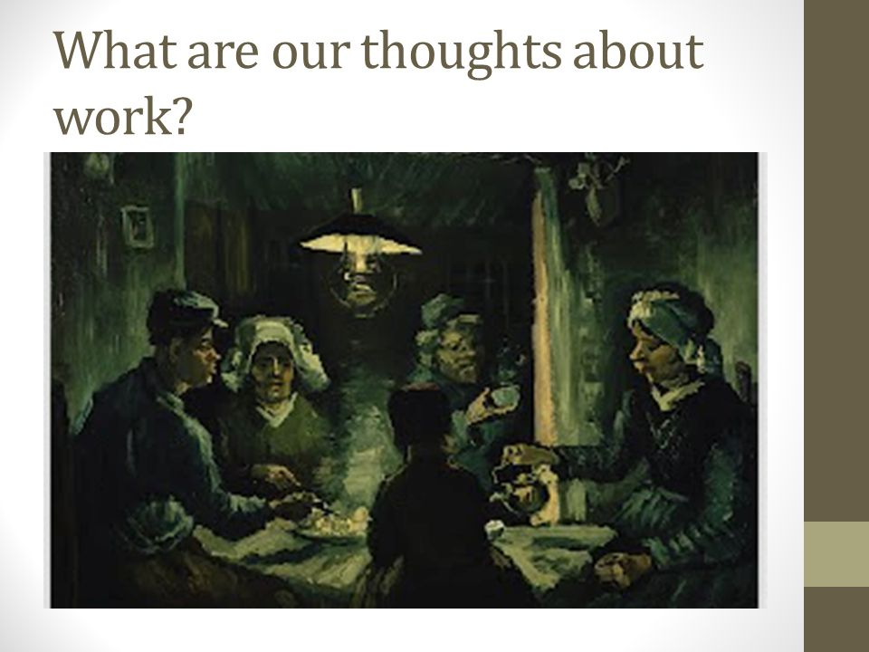 What are our thoughts about work