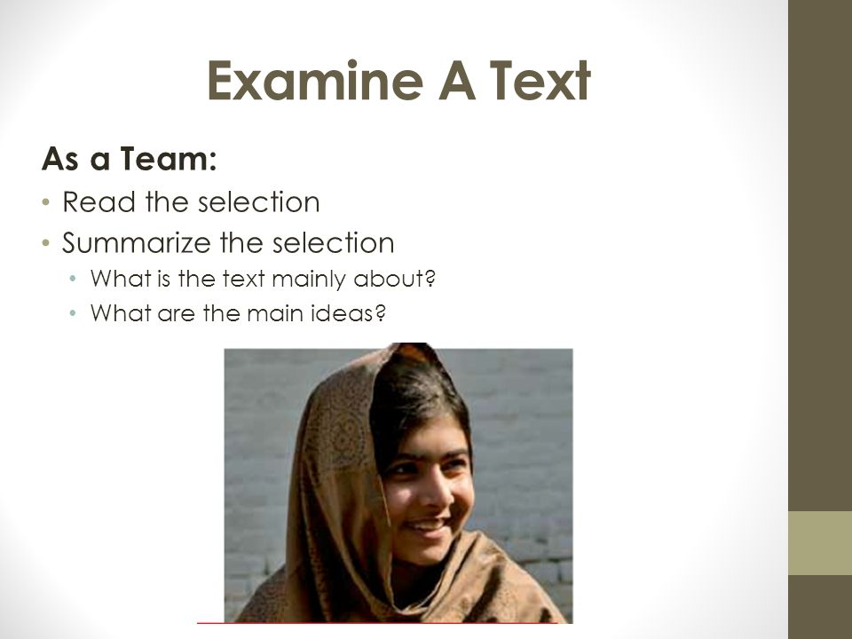 Examine A Text As a Team: Read the selection Summarize the selection