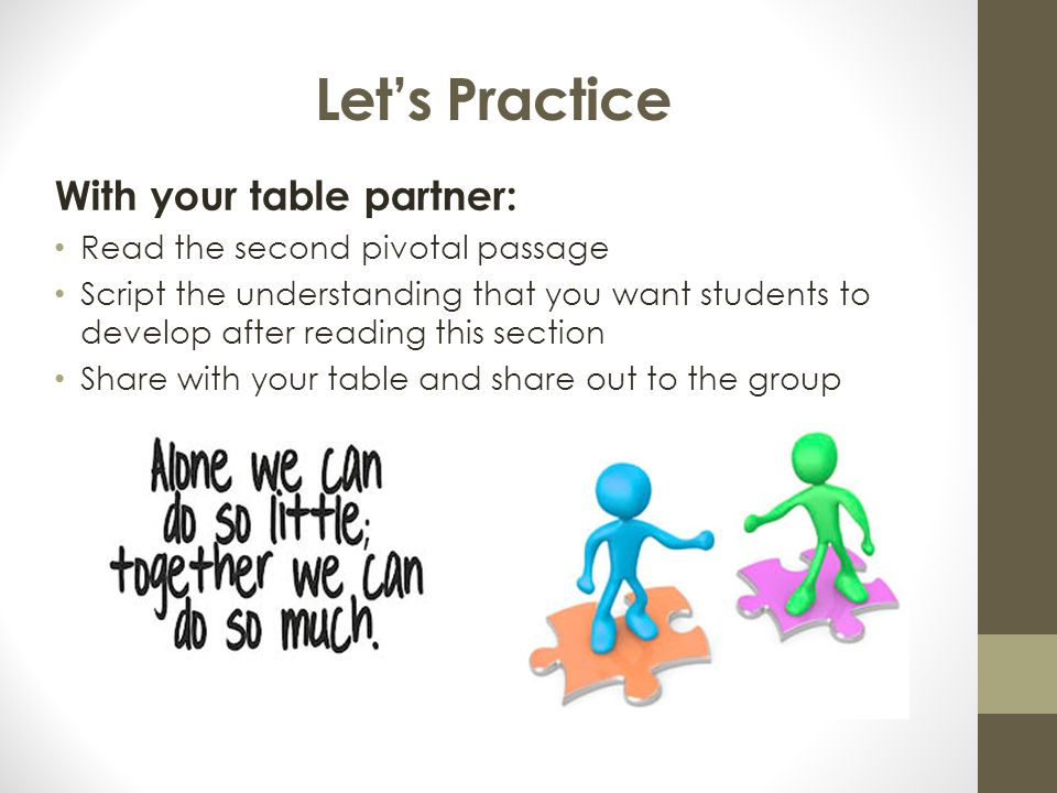 Let's Practice With your table partner: