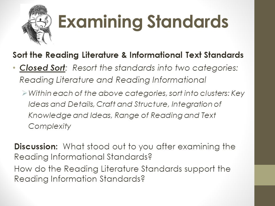 Examining Standards Sort the Reading Literature & Informational Text Standards.